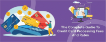 Complete Guide to Credit Card Processing Fees