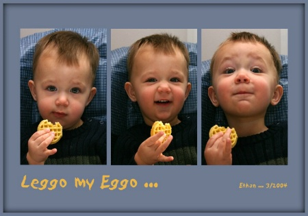 """Leggo my Eggo"""