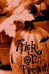 Trick or Treat......