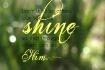 = SHINE =